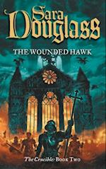 Wounded Hawk: Book Two of the Crucible Trilogy