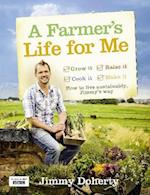 Farmer's Life for Me: How to live sustainably, Jimmy's way