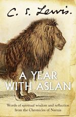 Year With Aslan: Words of Wisdom and Reflection from the Chronicles of Narnia