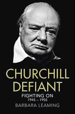 Churchill Defiant: Fighting On 1945-1955