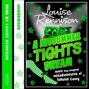 MIDSUMMER TIGHTS DREAM (The Misadventures of Tallulah Casey, Book 2)