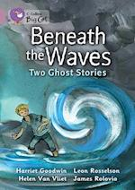 Beneath the Waves: Two Ghost Stories af Harriet Goodwin, Leon Rosselson, Jimothy Oliver