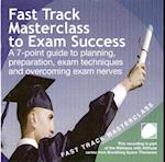 Fast Track Masterclass to Exam Success