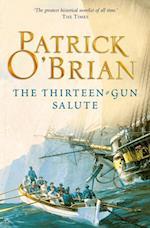 Thirteen-Gun Salute: Aubrey/Maturin series, book 13