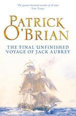 Final, Unfinished Voyage of Jack Aubrey: Aubrey/Maturin series, book 21