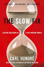 Slow Fix: Solve Problems, Work Smarter and Live Better in a Fast World