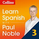 Learn Spanish with Paul Noble - Part 3