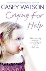 Crying for Help: The Shocking True Story of a Damaged Girl with a Dark Past af Casey Watson