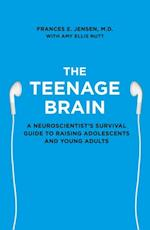 Teenage Brain: A neuroscientist's survival guide to raising adolescents and young adults