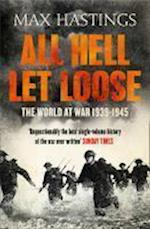 All Hell Let Loose: The World at War 1939-45