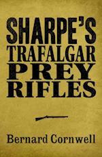 Sharpe 3-Book Collection 3: Sharpe's Trafalgar, Sharpe's Prey, Sharpe's Rifles
