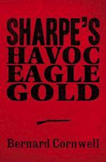 Sharpe 3-Book Collection 2: Sharpe's Havoc, Sharpe's Eagle, Sharpe's Gold