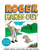 Roger Hangs Out