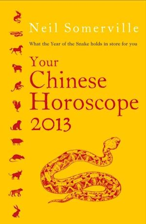 Your Chinese Horoscope 2013: What the year of the snake holds in store for you af Neil Somerville