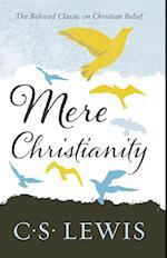 Mere Christianity (C S Lewis Signature Classic)