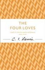 The Four Loves (C S Lewis Signature Classic)