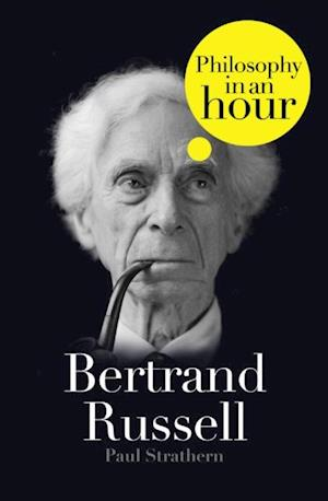 Bertrand Russell: Philosophy in an Hour af Paul Strathern