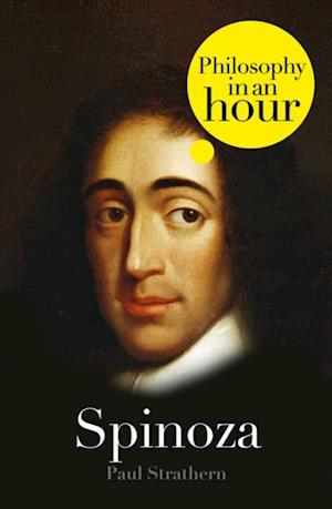 Spinoza: Philosophy in an Hour af Paul Strathern