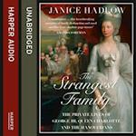 Strangest Family: The Private Lives of George III, Queen Charlotte and the Hanoverians