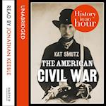 American Civil War: History in an Hour