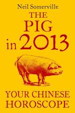 Pig in 2013: Your Chinese Horoscope