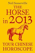 Horse in 2013: Your Chinese Horoscope
