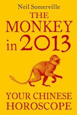 Monkey in 2013: Your Chinese Horoscope