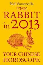 Rabbit in 2013: Your Chinese Horoscope
