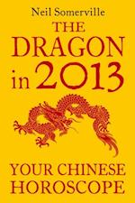 Dragon in 2013: Your Chinese Horoscope