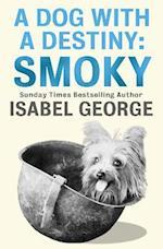 Dog With A Destiny: Smoky