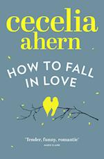 How to Fall in Love af Cecelia Ahern