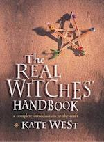 Real Witches' Handbook: The Definitive Handbook of Advanced Magical Techniques