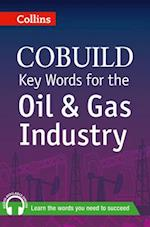 Key Words for the Oil and Gas Industry (Collins CoBUILD Key Words)