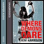 Where Demons Dare: (us title Outlaw Demon Wails) (Rachel Morgan / The Hollows, Book 6)