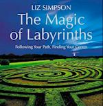 Magic of Labyrinths: Following Your Path, Finding Your Center