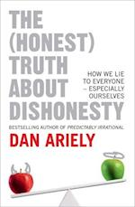 The (Honest) Truth About Dishonesty af Dan Ariely