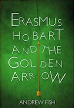 Erasmus Hobart and the Golden Arrow