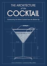 Architecture of the Cocktail: Constructing The Perfect Cocktail From The Bottom Up af Amy Zavatto