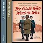 Girls Who Went to War: Heroism, heartache and happiness in the wartime women's forces
