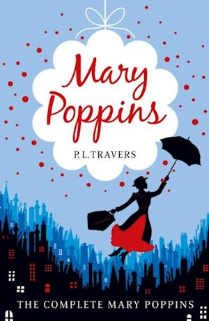 Mary Poppins - the Complete Collection af P L Travers