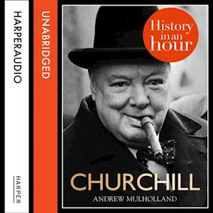 Churchill: History in an Hour af Andrew Mulholland