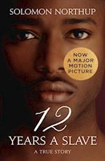 Twelve Years a Slave: A True Story (Collins Classics)