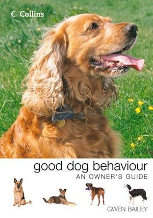 Collins Good Dog Behaviour: An Owner's Guide af Gwen Bailey