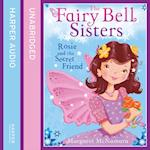Fairy Bell Sisters: Rosie and the Secret Friend
