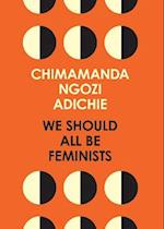 We Should All Be Feminists af Chimamanda Ngozi Adichie