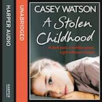 Stolen Childhood: A dark past, a terrible secret, a girl without a future