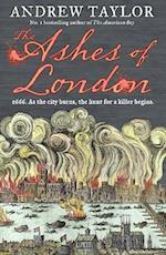 The Ashes of London af Andrew Taylor