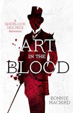 Art in the Blood: A Sherlock Holmes Adventure af Bonnie MacBird