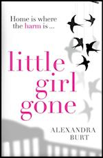 Little Girl Gone: The can't-put-it-down psychological thriller af Alexandra Burt