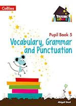 Vocabulary, Grammar and Punctuation Year 5 Pupil Book af Abigail Steel